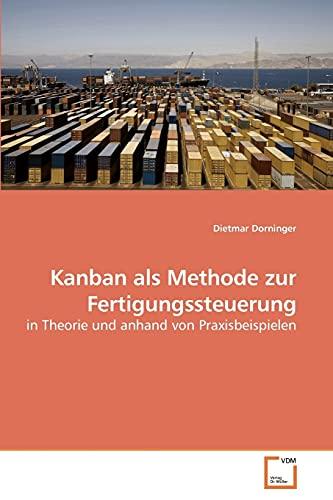 Kanban als Methode zur Fertigungssteuerung: Dietmar Dorninger