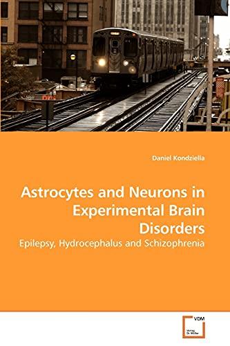 Astrocytes and Neurons in Experimental Brain Disorders: Daniel Kondziella
