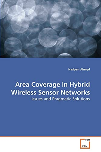 Area Coverage in Hybrid Wireless Sensor Networks: Nadeem Ahmed