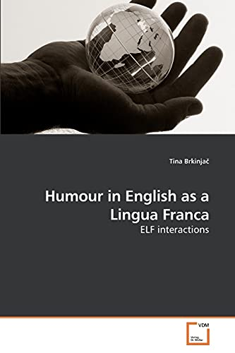 9783639219814: Humour in English as a Lingua Franca: ELF interactions