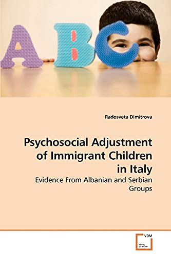 Psychosocial Adjustment of Immigrant Children in Italy: Radosveta Dimitrova
