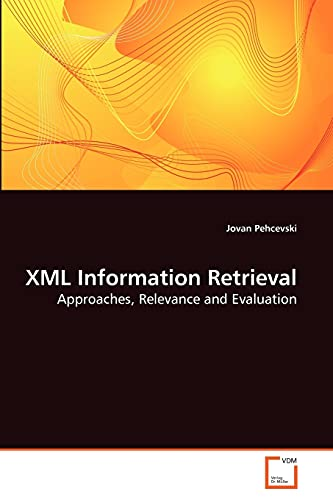 9783639221985: XML Information Retrieval: Approaches, Relevance and Evaluation