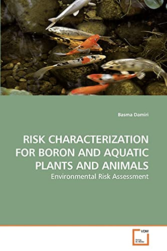 9783639222074: RISK CHARACTERIZATION FOR BORON AND AQUATIC PLANTS AND ANIMALS: Environmental Risk Assessment