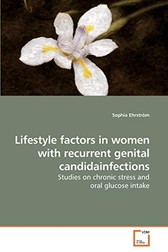 Lifestyle Factors in Women with Recurrent Genital Candidainfections: Sophia Ehrstrà m