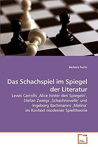 Das Schachspiel im Spiegel der Literatur: Barbara Fuchs