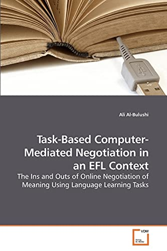9783639222340: Task-Based Computer-Mediated Negotiation in an EFL Context: The Ins and Outs of Online Negotiation of Meaning Using Language Learning Tasks