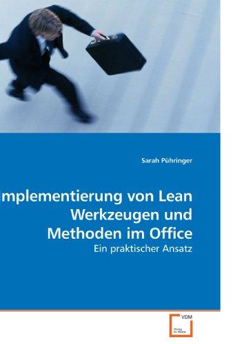 Implementierung von Lean Werkzeugen und Methoden im Office: Ein praktischer Ansatz (German Edition)...