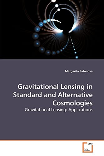 Gravitational Lensing in Standard and Alternative Cosmologies: Margarita Safonova
