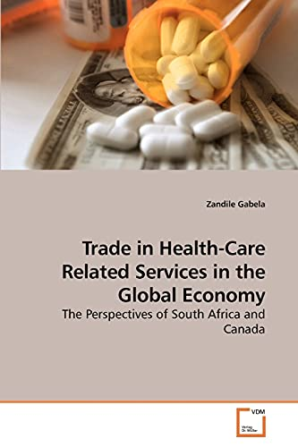 9783639223385: Trade in Health-Care Related Services in the Global Economy: The Perspectives of South Africa and Canada