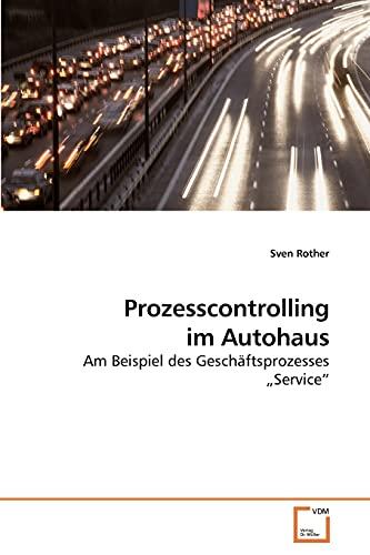 9783639223439: Prozesscontrolling im Autohaus