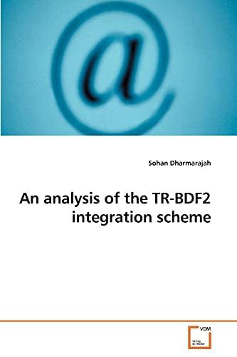 An Analysis of the Tr-Bdf2 Integration Scheme: Sohan Dharmarajah (author)