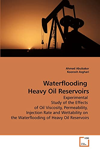 Waterflooding Heavy Oil Reservoirs: Ahmed Abubaker