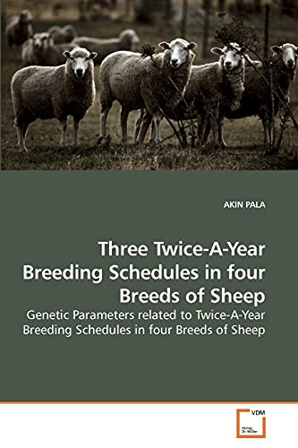 Three Twice-A-Year Breeding Schedules in four Breeds of Sheep: Genetic Parameters related to ...