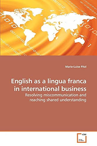 9783639225075: English as a lingua franca in international business: Resolving miscommunication and reaching shared understanding