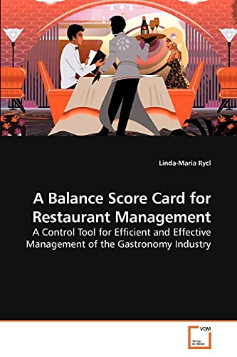 9783639225143: A Balance Score Card for Restaurant Management: A Control Tool for Efficient and Effective Management of the Gastronomy Industry
