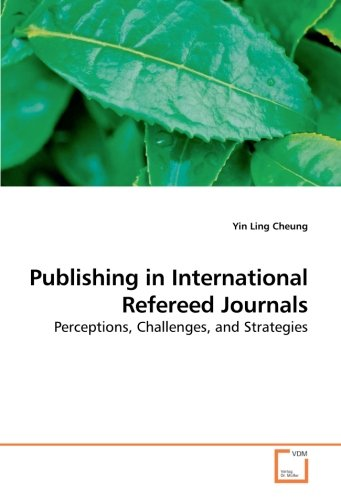 9783639225167: Publishing in International Refereed Journals: Perceptions, Challenges, and Strategies