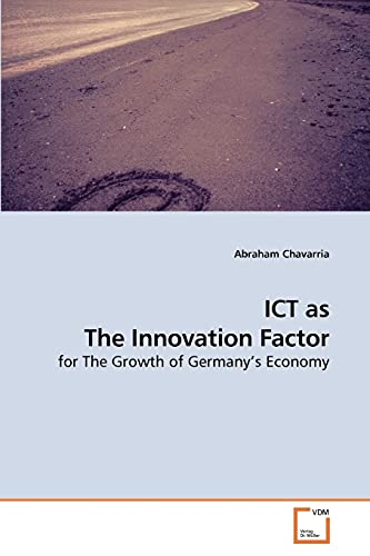 Ict as the Innovation Factor (Paperback): Abraham Chavarria
