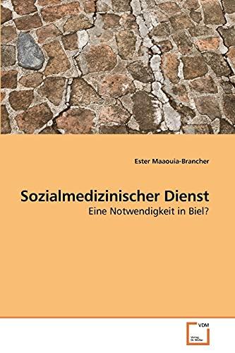 9783639225976: Sozialmedizinischer Dienst: Eine Notwendigkeit in Biel?