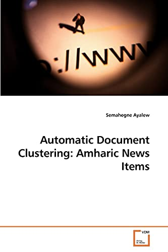 Automatic Document Clustering: Amharic News Items: Semahegne Ayalew