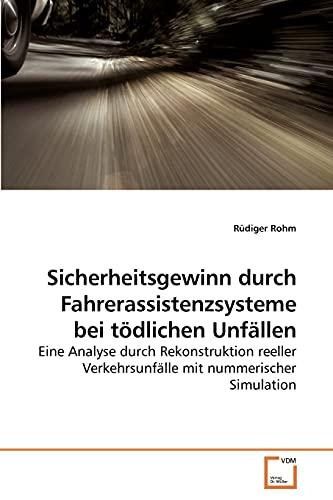 Sicherheitsgewinn Durch Fahrerassistenzsysteme Bei Tdlichen Unfllen: Rüdiger Rohm