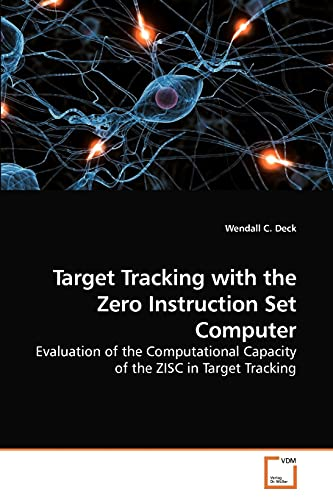 9783639226935: Target Tracking with the Zero Instruction Set Computer: Evaluation of the Computational Capacity of the ZISC in Target Tracking