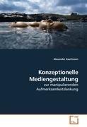 Konzeptionelle Mediengestaltung: Alexander Kaufmann