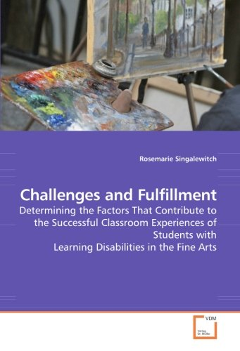Challenges and Fulfillment: Determining the Factors That Contribute to the Successful Classroom ...
