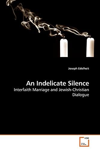 An Indelicate Silence (Paperback): Joseph Edelheit