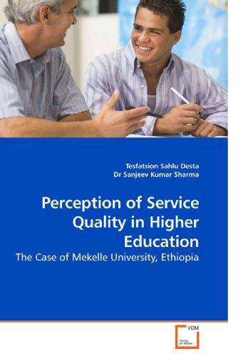 Perception of Service Quality in Higher Education: Desta, Tesfatsion Sahlu