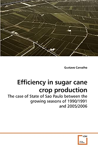 Efficiency in Sugar Cane Crop Production: Gustavo Carvalho
