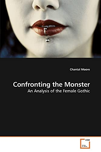 9783639229530: Confronting the Monster: An Analysis of the Female Gothic