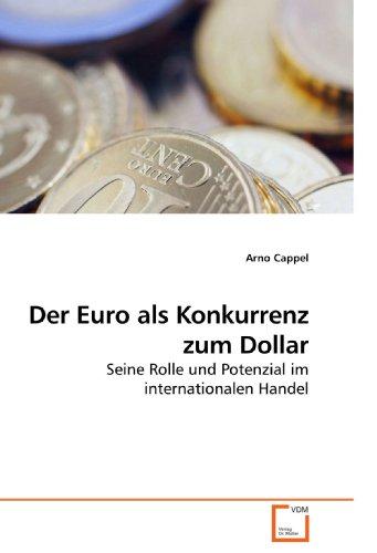 9783639229578: Der Euro als Konkurrenz zum Dollar: Seine Rolle und Potenzial im internationalen Handel (German Edition)