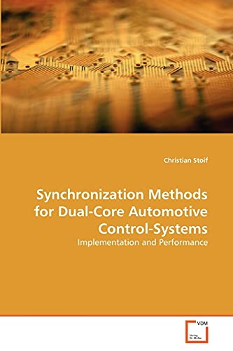 Synchronization Methods for Dual-Core Automotive Control-Systems: Christian Stoif