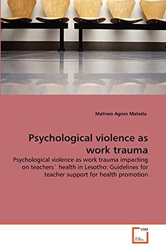Psychological Violence as Work Trauma: Malineo Agnes Matsela