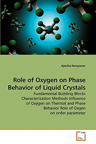 Role of Oxygen on Phase Behavior of Liquid Crystals: Ajeetha Narayanan