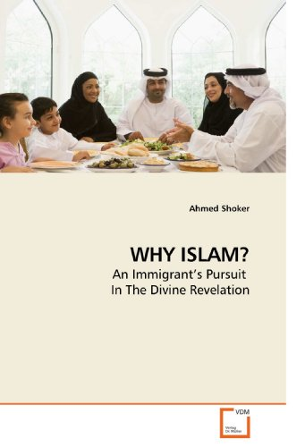 9783639231090: WHY ISLAM?: An Immigrant?s Pursuit In The Divine Revelation