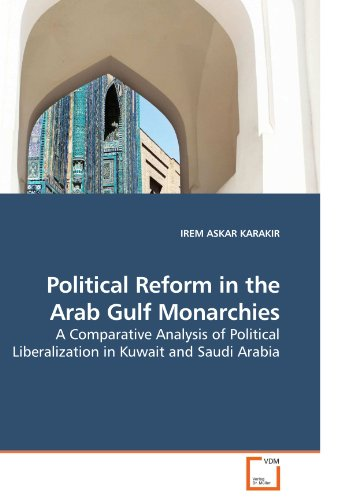 9783639231885: Political Reform in the Arab Gulf Monarchies: A Comparative Analysis of Political Liberalization in Kuwait and Saudi Arabia