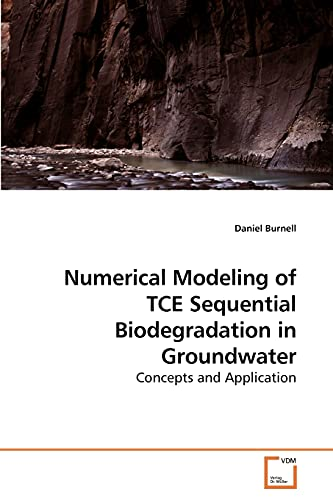 Numerical Modeling of Tce Sequential Biodegradation in Groundwater: Daniel Burnell