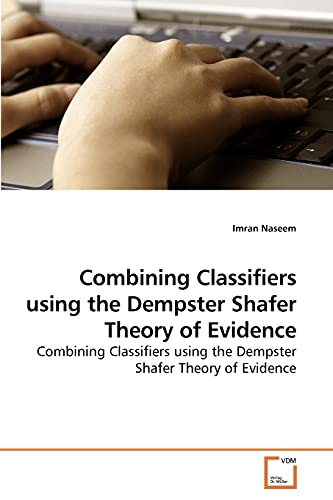 Combining Classifiers using the Dempster Shafer Theory of Evidence: Imran Naseem