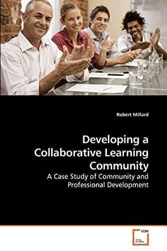 Developing a Collaborative Learning Community: Robert Millard