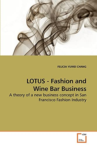 Lotus - Fashion and Wine Bar Business: FELICIA YUWEI CHANG