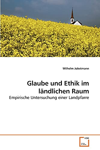 Glaube Und Ethik Im Landlichen Raum (Paperback): Wilhelm Jobstmann