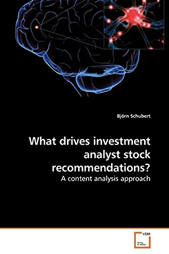 9783639234404: What drives investment analyst stock recommendations?: A content analysis approach