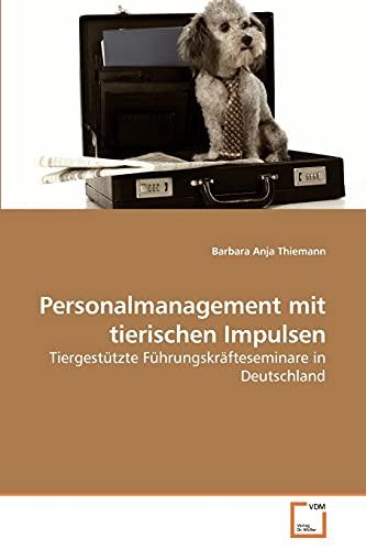 Personalmanagement Mit Tierischen Impulsen: Barbara Anja Thiemann