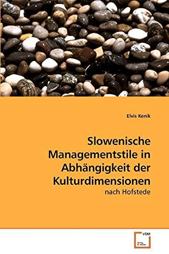 Slowenische Managementstile in Abhngigkeit Der Kulturdimensionen: Elvis Kenik