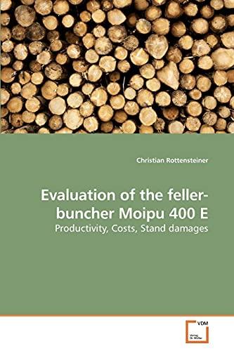 Evaluation of the Feller-Buncher Moipu 400 E: Christian Rottensteiner