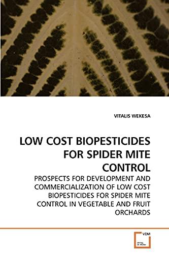 Low Cost Biopesticides for Spider Mite Control (Paperback): VITALIS WEKESA