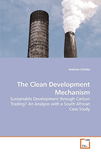 9783639234749: The Clean Development Mechanism: Sustainable Development through Carbon Trading? An Analysis with a South African Case Study