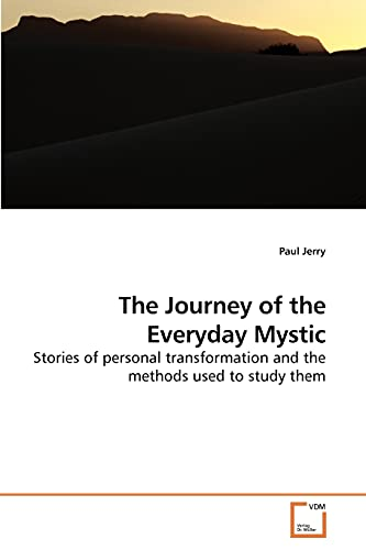 9783639234855: The Journey of the Everyday Mystic: Stories of personal transformation and the methods used to study them