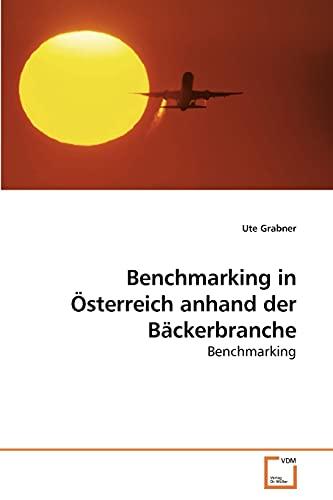 Benchmarking in Österreich anhand der Bäckerbranche: Benchmarking (German Edition): Ute Grabner